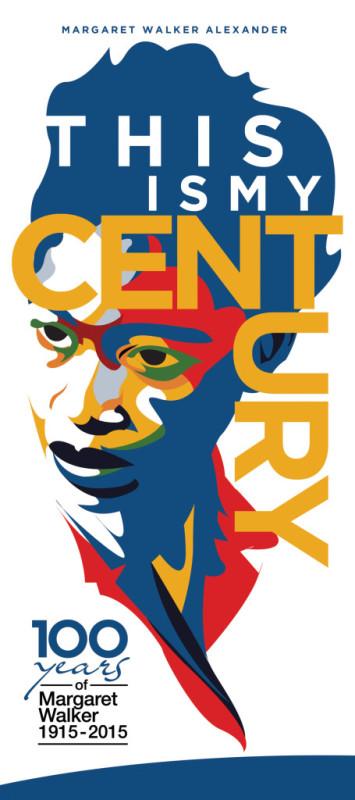 This Is My Century: Margaret Walker Centennial